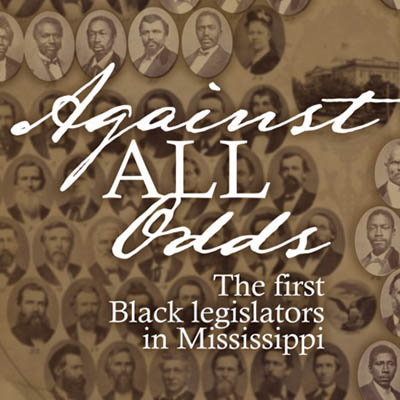Against All Odds: The First Black Legislators in Mississippi digital exhibit